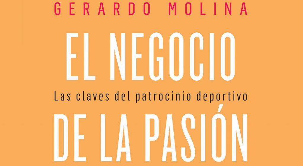 """El escritor argentino Gerardo Molina presenta """"El negocio de la pasión"""", libro en donde explica como lograr, diseñar y planificar patrocinios deportivos"""