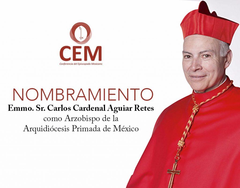 Papa Francisco designó a Carlos Aguiar Retes, Arzobispo de México