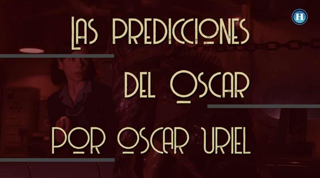 Los Oscar 2018: ¿Quiénes ganarán?