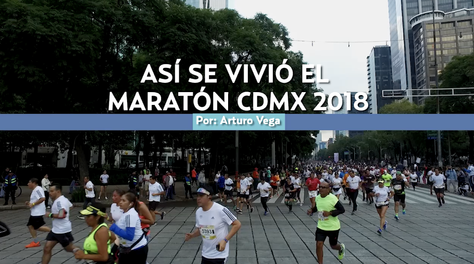 Así se vivió el Maratón CDMX 2018