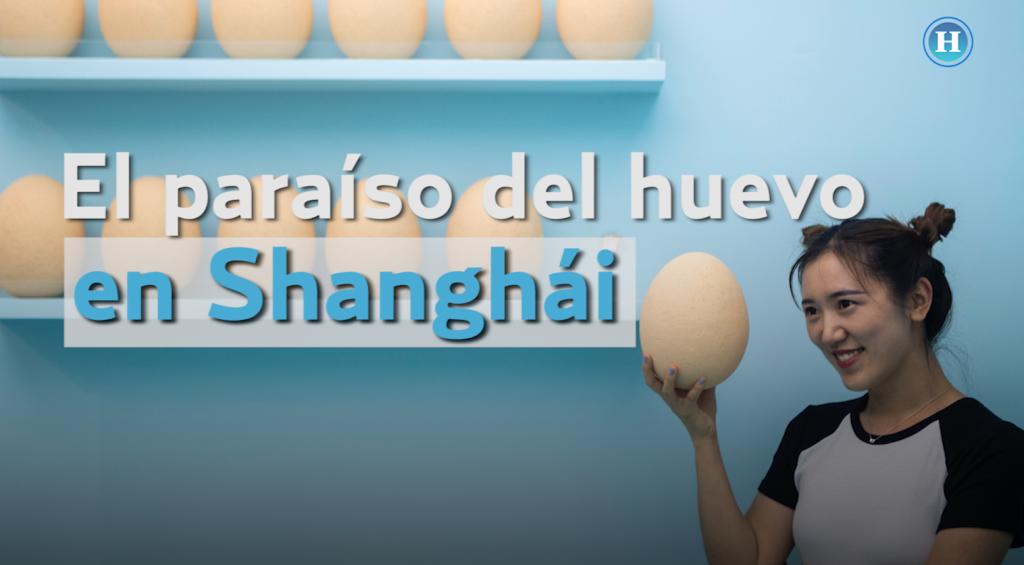 El paraíso del huevo en Shanghái
