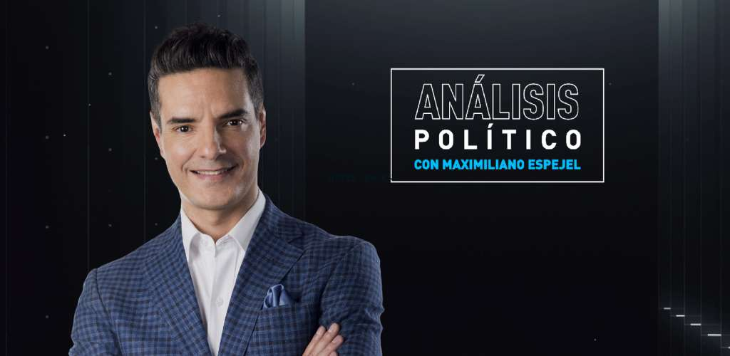 Análisis Político con Maximiliano Espejel