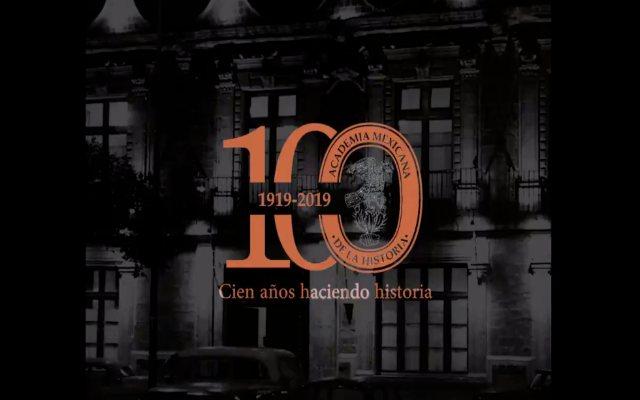 100 años de la Academia Mexicana de Historia