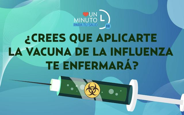 ¿Crees que aplicarte la vacuna de la influenza te enfermará?
