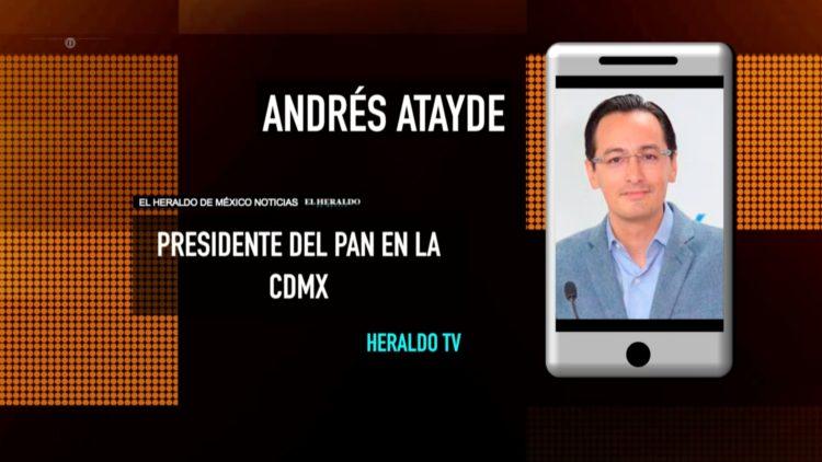 Andrés Atayde PAN Claudia Sheinbaum El Heraldo TV Noticias México