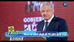 AMLO rechaza adquirir deuda con el FMI